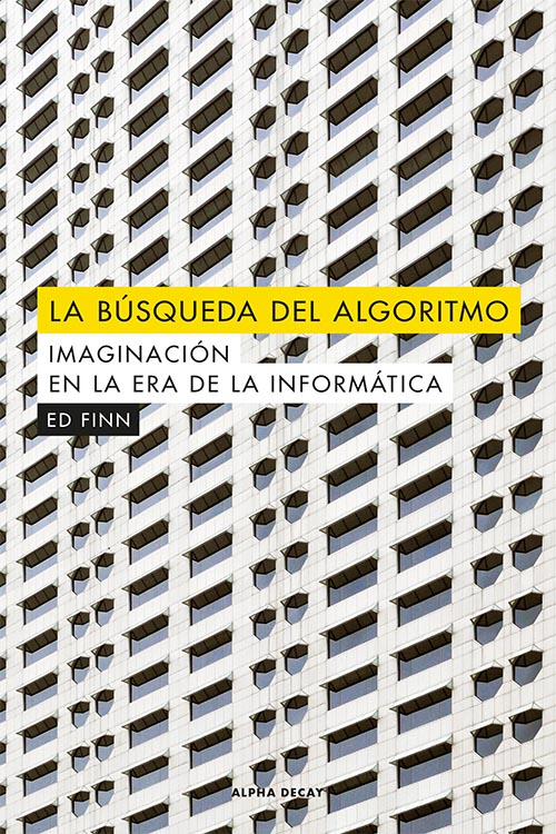 La búsqueda del algoritmo. Imaginación en la era informática